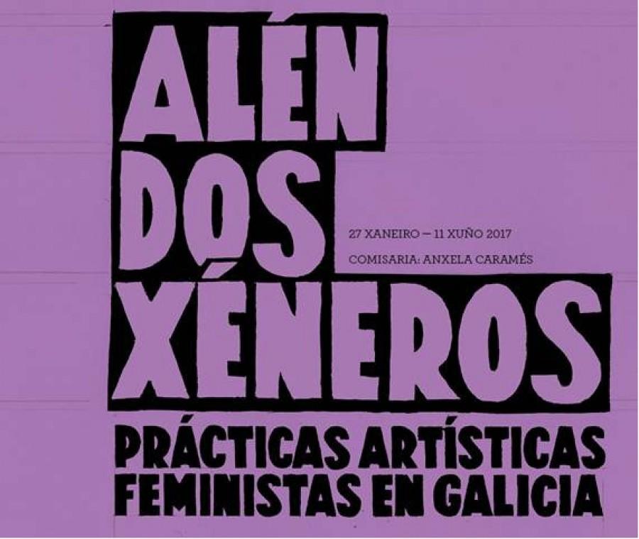 Alén dos xéneros. Prácticas artísticas feministas en Galicia