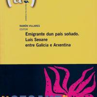 Luís Seoane entre Galicia e Arxentina. Emigrante dun país soñado