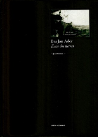 Javier Hontoria. Bas Jan Ader. Entre dos tierras