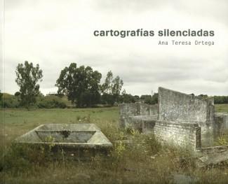 Ana Teresa Ortega. Cartografías silenciadas