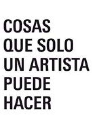 Cousas que só un artista pode facer