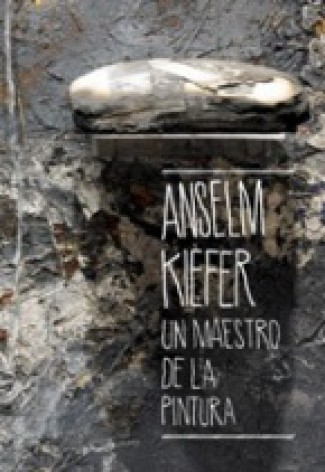 Anselm Kiefer. Un mestre da pintura